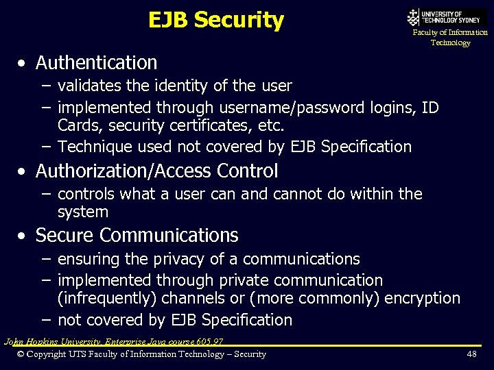 EJB Security Faculty of Information Technology • Authentication – validates the identity of the