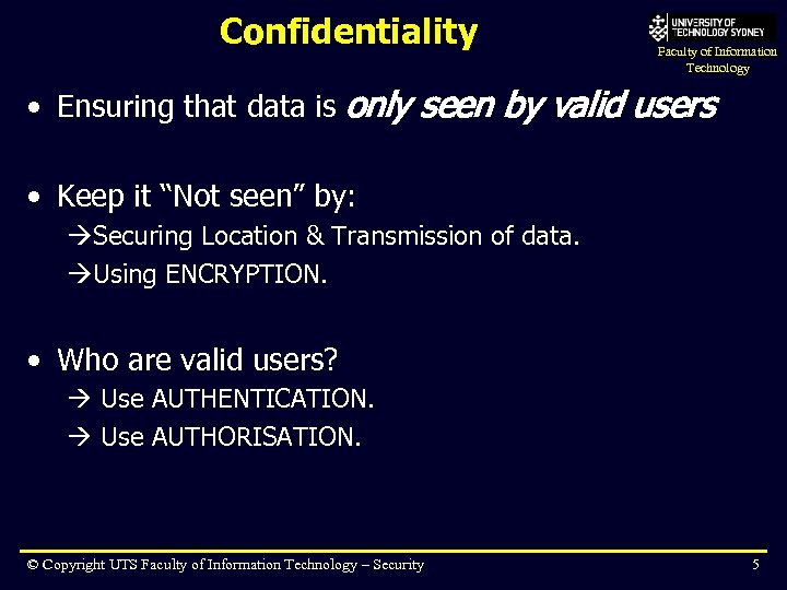Confidentiality Faculty of Information Technology • Ensuring that data is only seen by valid