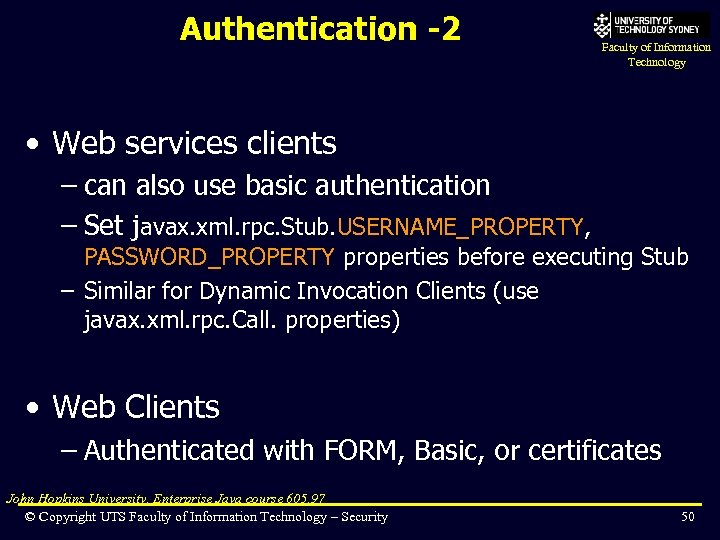 Authentication -2 Faculty of Information Technology • Web services clients – can also use