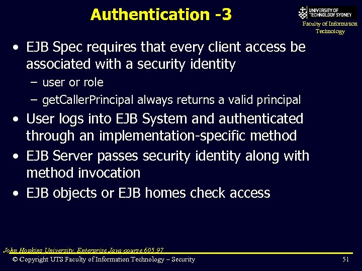 Authentication -3 Faculty of Information Technology • EJB Spec requires that every client access