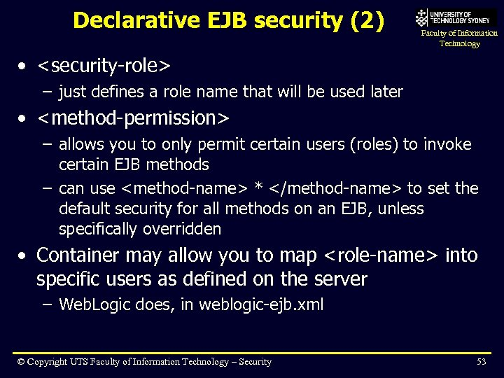 Declarative EJB security (2) Faculty of Information Technology • <security-role> – just defines a