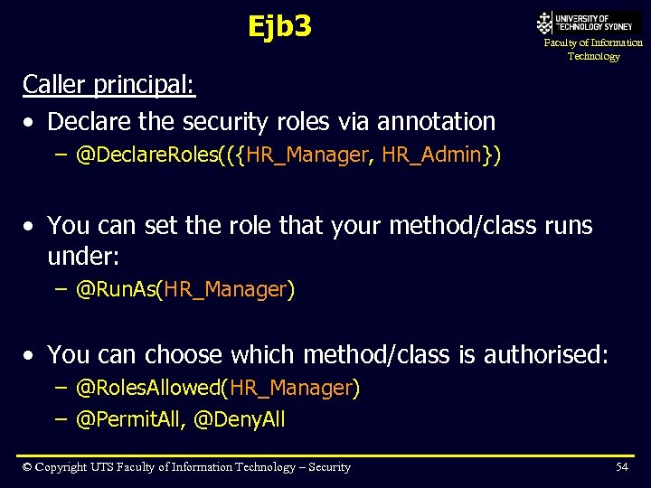 Ejb 3 Faculty of Information Technology Caller principal: • Declare the security roles via