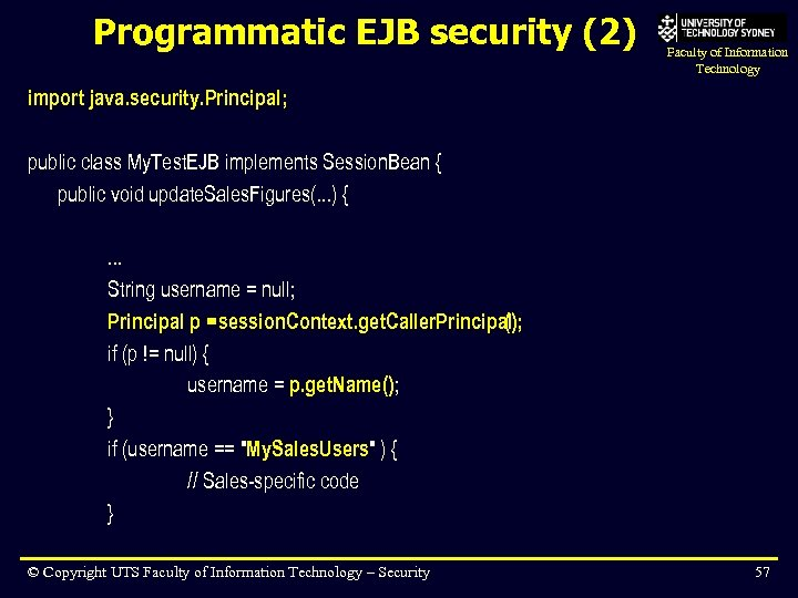 Programmatic EJB security (2) Faculty of Information Technology import java. security. Principal; public class