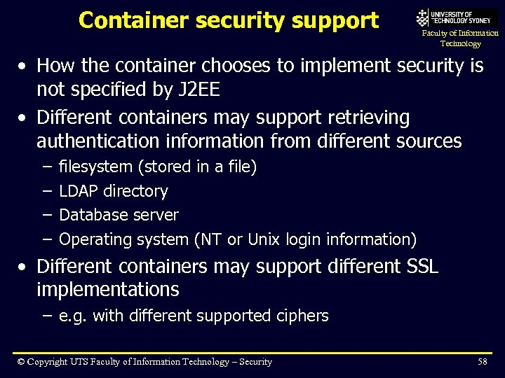 Container security support Faculty of Information Technology • How the container chooses to implement