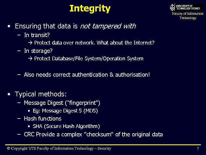 Integrity Faculty of Information Technology • Ensuring that data is not tampered with –