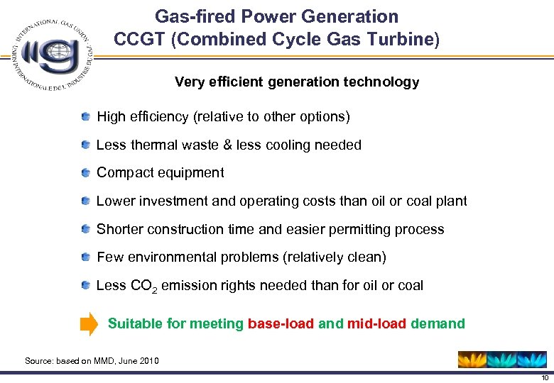 Gas-fired Power Generation CCGT (Combined Cycle Gas Turbine) Very efficient generation technology High efficiency