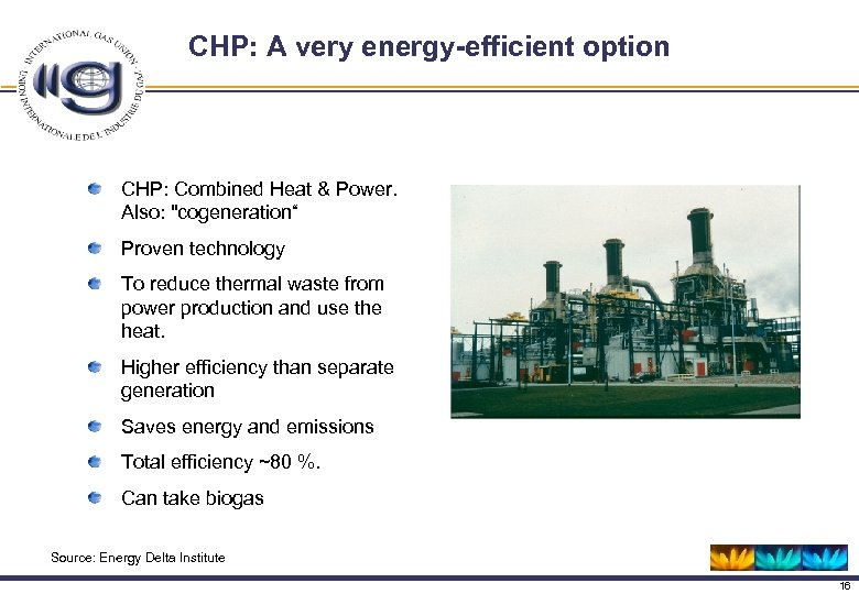 CHP: A very energy-efficient option CHP: Combined Heat & Power. Also: