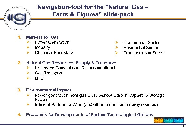 "Navigation-tool for the ""Natural Gas – Facts & Figures"" slide-pack 1. Markets for Gas"