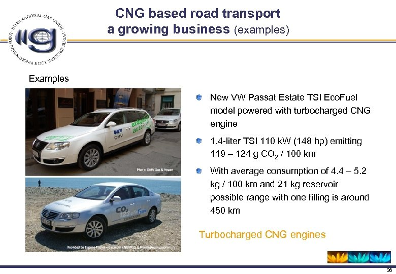 CNG based road transport a growing business (examples) Examples New VW Passat Estate TSI