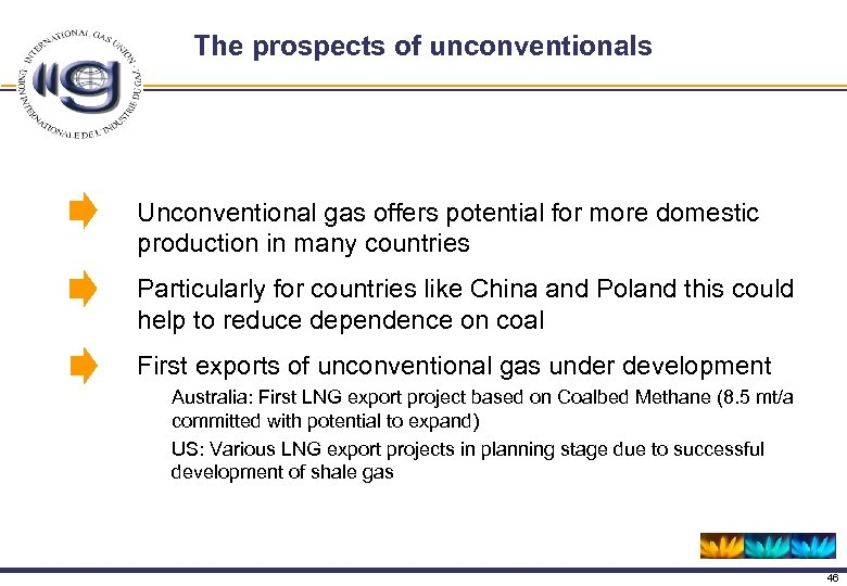The prospects of unconventionals Unconventional gas offers potential for more domestic production in many