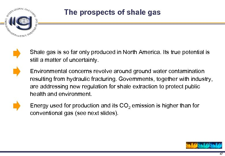 The prospects of shale gas Shale gas is so far only produced in North