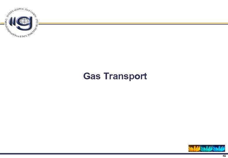 Gas Transport 49