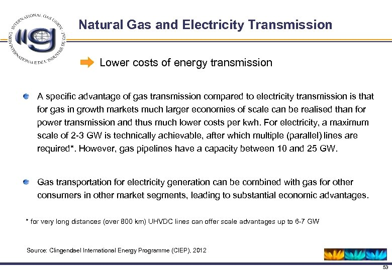 Natural Gas and Electricity Transmission Lower costs of energy transmission A specific advantage of