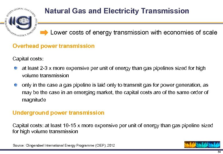 Natural Gas and Electricity Transmission Lower costs of energy transmission with economies of scale