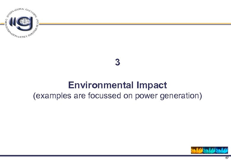 3 Environmental Impact (examples are focussed on power generation) 67