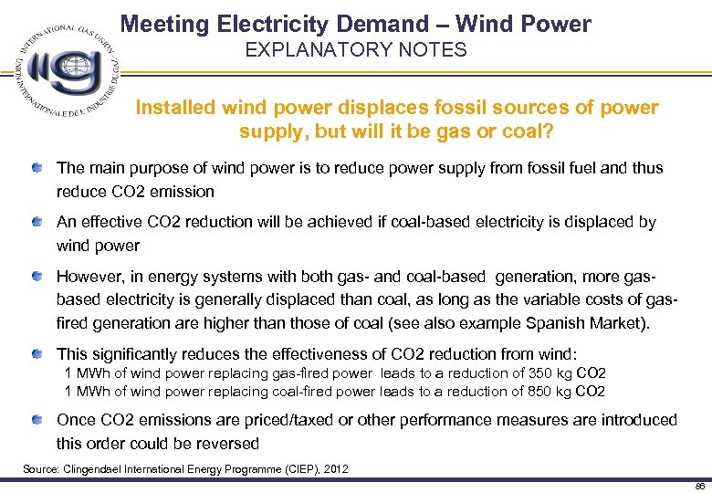 Meeting Electricity Demand – Wind Power EXPLANATORY NOTES Installed wind power displaces fossil sources