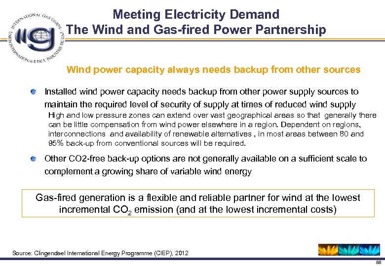 Meeting Electricity Demand The Wind and Gas-fired Power Partnership Wind power capacity always needs
