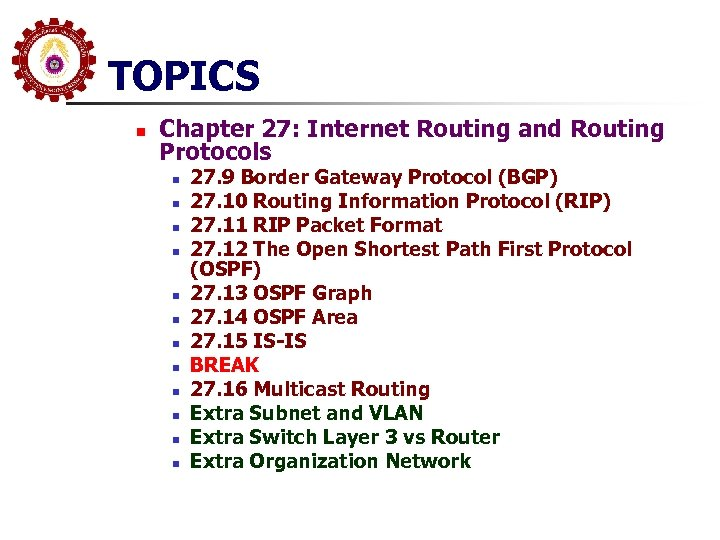 TOPICS n Chapter 27: Internet Routing and Routing Protocols n n n 27. 9