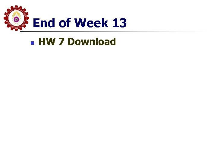 End of Week 13 n HW 7 Download