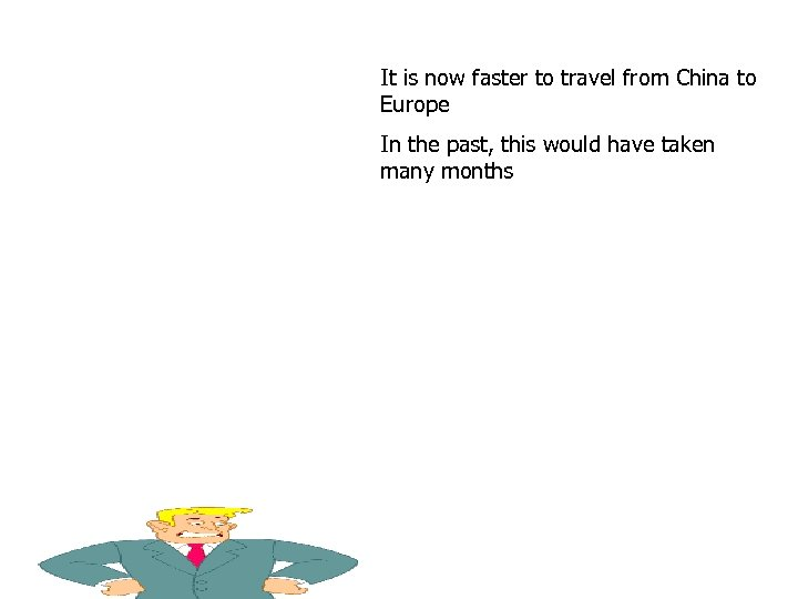 It is now faster to travel from China to Europe In the past, this