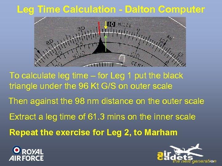 Leg Time Calculation - Dalton Computer To calculate leg time – for Leg 1