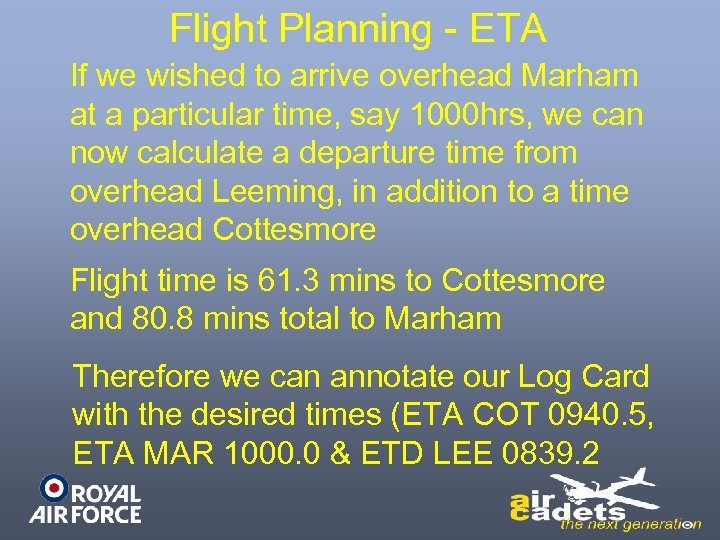 Flight Planning - ETA If we wished to arrive overhead Marham at a particular