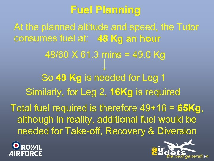Fuel Planning At the planned altitude and speed, the Tutor consumes fuel at: 48