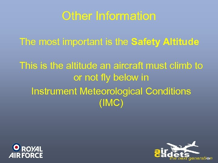 Other Information The most important is the Safety Altitude This is the altitude an