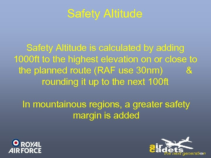 Safety Altitude is calculated by adding 1000 ft to the highest elevation on or
