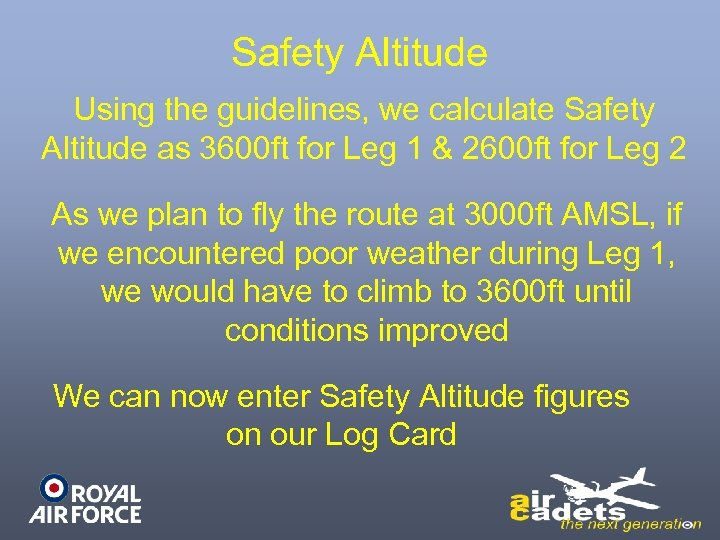 Safety Altitude Using the guidelines, we calculate Safety Altitude as 3600 ft for Leg