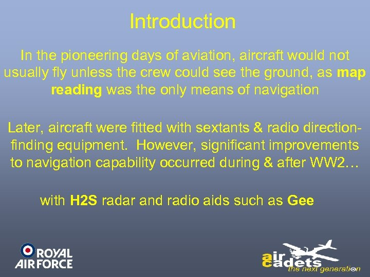 Introduction In the pioneering days of aviation, aircraft would not usually fly unless the