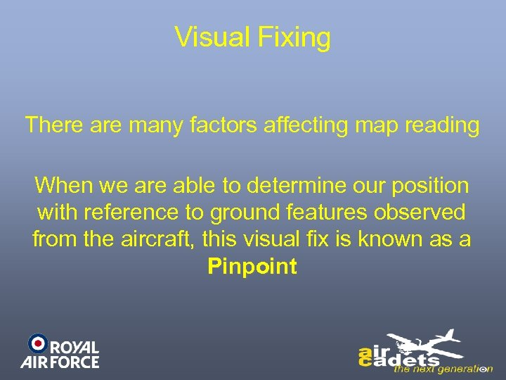 Visual Fixing There are many factors affecting map reading When we are able to