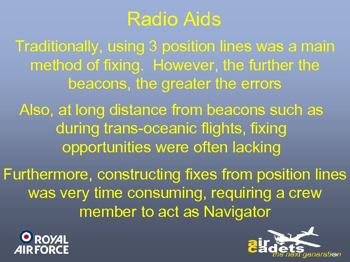Radio Aids Traditionally, using 3 position lines was a main method of fixing. However,