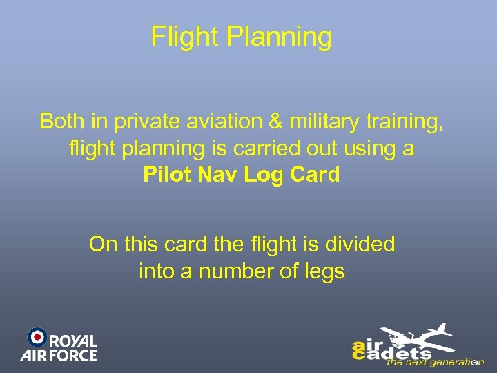 Flight Planning Both in private aviation & military training, flight planning is carried out