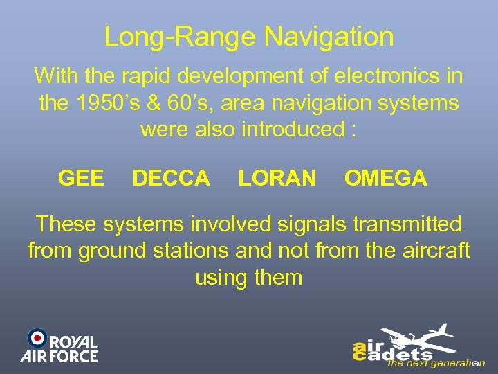 Long-Range Navigation With the rapid development of electronics in the 1950's & 60's, area