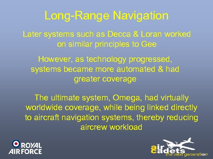 Long-Range Navigation Later systems such as Decca & Loran worked on similar principles to