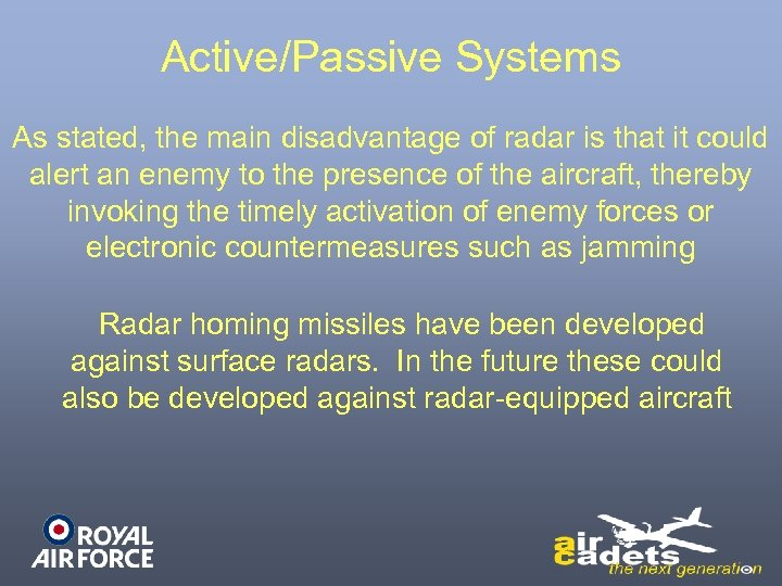 Active/Passive Systems As stated, the main disadvantage of radar is that it could alert