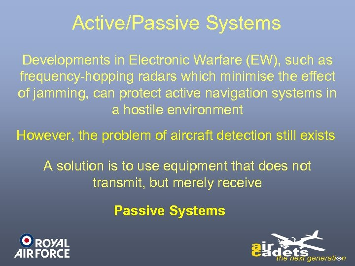 Active/Passive Systems Developments in Electronic Warfare (EW), such as frequency-hopping radars which minimise the