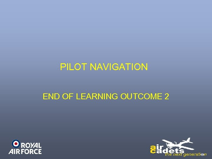 PILOT NAVIGATION END OF LEARNING OUTCOME 2