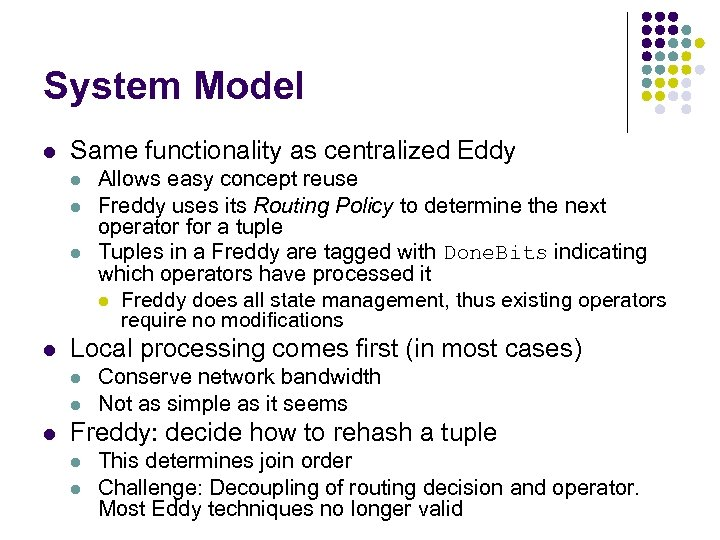 System Model l Same functionality as centralized Eddy l l Local processing comes first