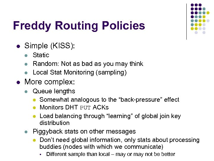Freddy Routing Policies l Simple (KISS): l l Static Random: Not as bad as
