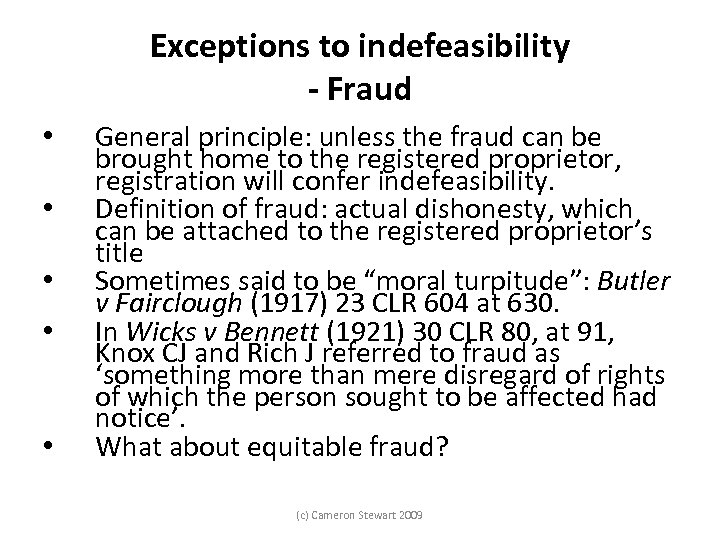 Exceptions to indefeasibility - Fraud • • • General principle: unless the fraud can