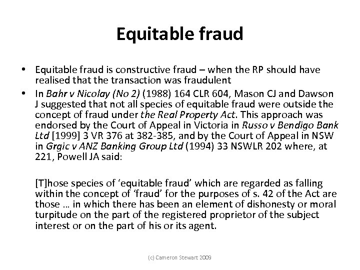 Equitable fraud • Equitable fraud is constructive fraud – when the RP should have