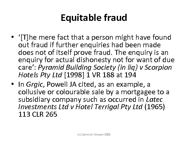 Equitable fraud • '[T]he mere fact that a person might have found out fraud