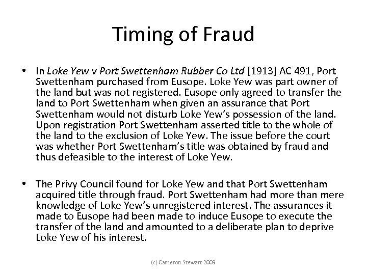 Timing of Fraud • In Loke Yew v Port Swettenham Rubber Co Ltd [1913]