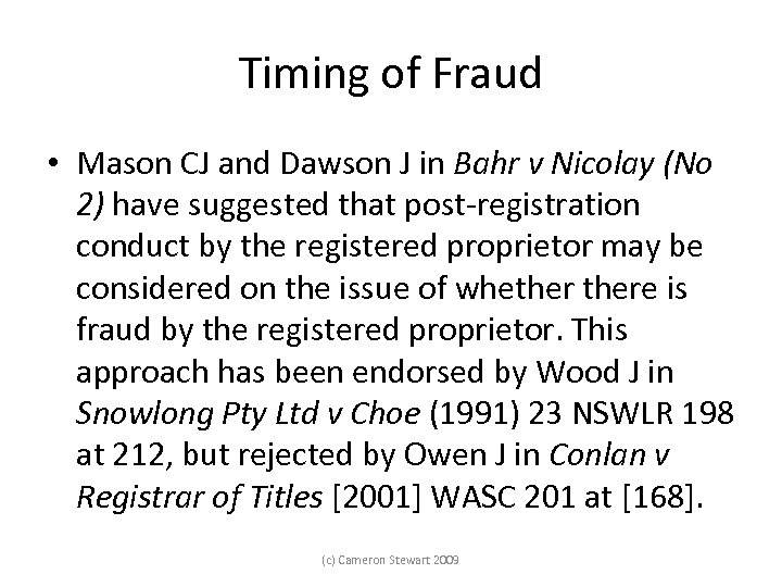 Timing of Fraud • Mason CJ and Dawson J in Bahr v Nicolay (No
