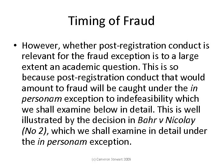 Timing of Fraud • However, whether post registration conduct is relevant for the fraud