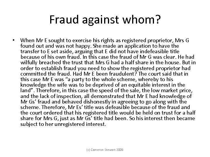 Fraud against whom? • When Mr E sought to exercise his rights as registered