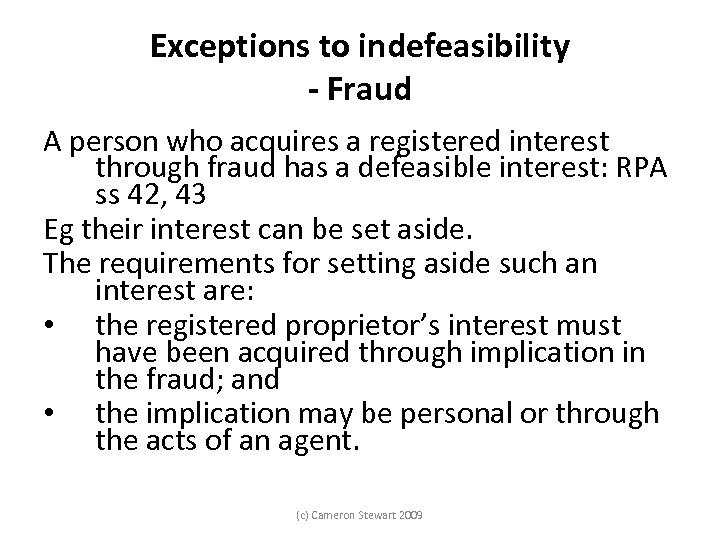 Exceptions to indefeasibility - Fraud A person who acquires a registered interest through fraud