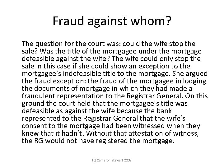 Fraud against whom? The question for the court was: could the wife stop the
